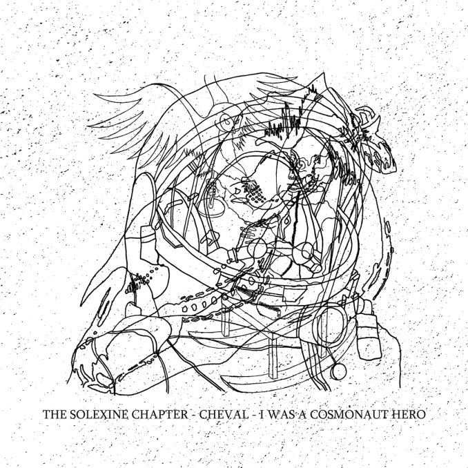 The Solexine Chapter / Cheval / I Was A Cosmonaut Hero | Split