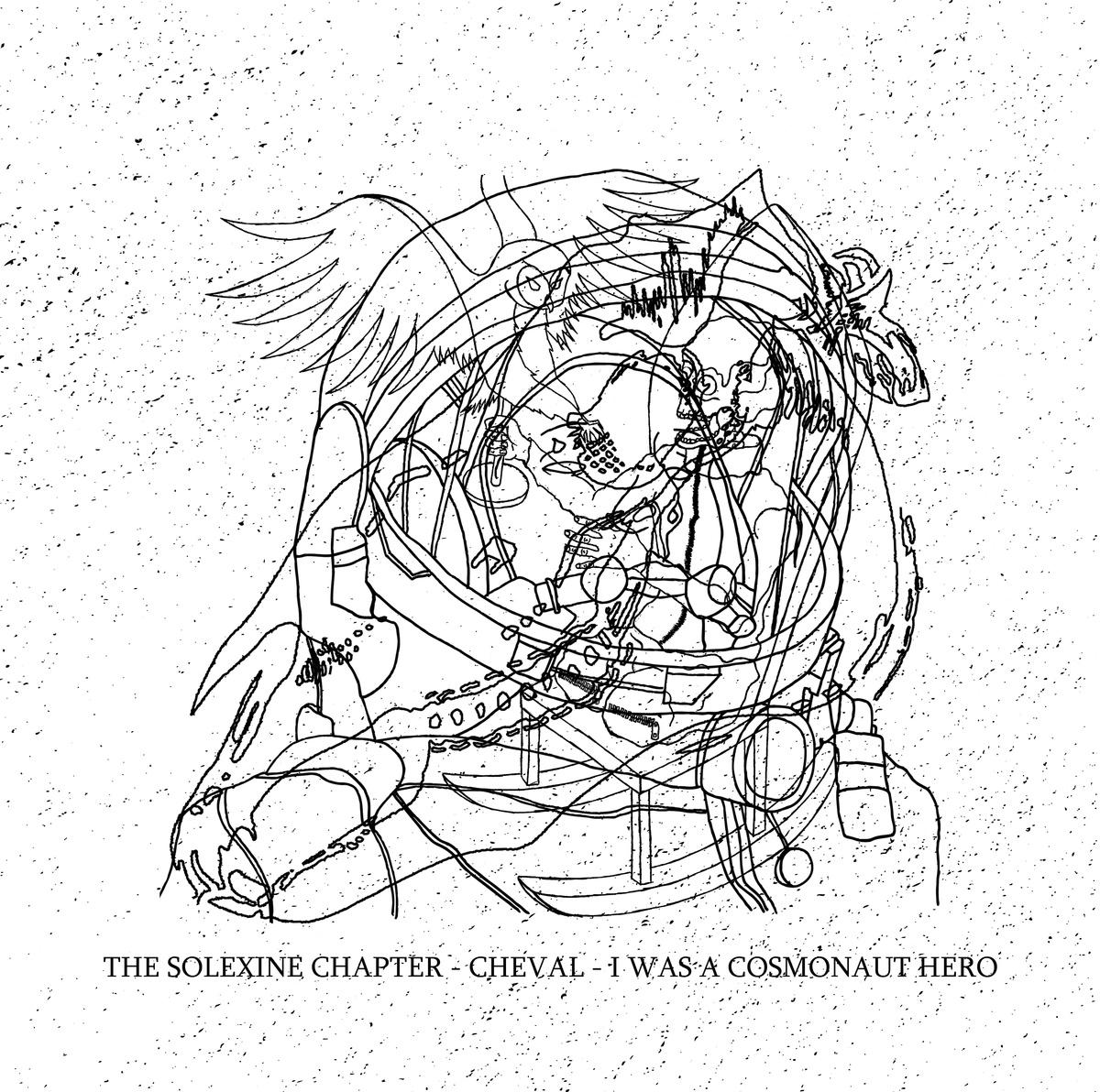 The Solexine Chapter / Cheval / I Was A Cosmonaut Hero | Split