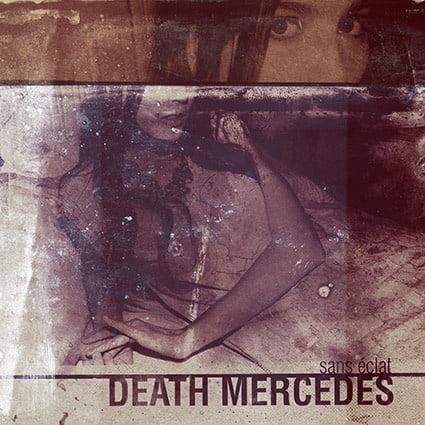 Death Mercedes | Sans Eclat