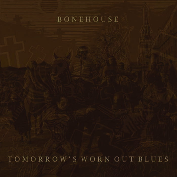Bonehouse | Tomorrow's Worn Out Blues 12″