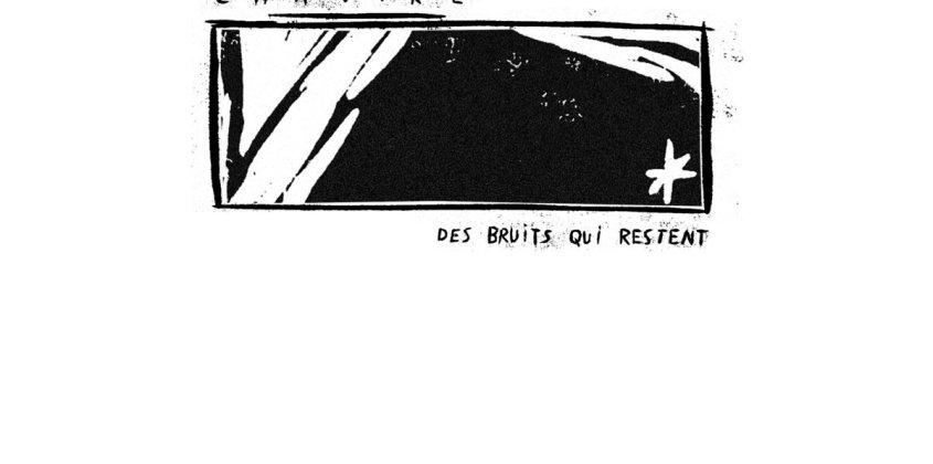 Chaviré   Des Bruits Qui Restent 12″