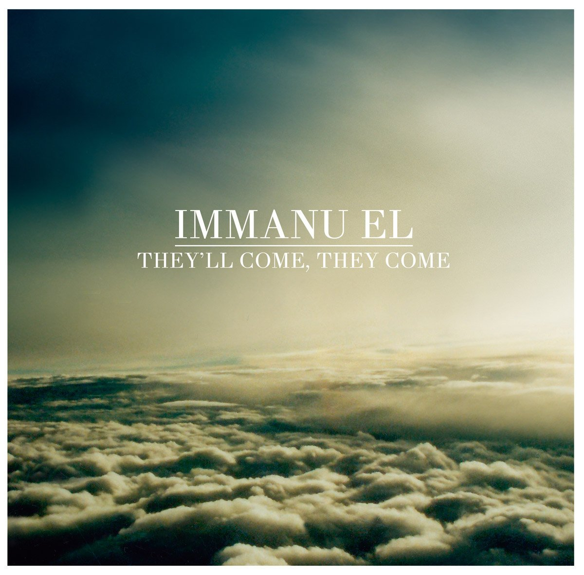 Immanu El – They'll Come, They Come